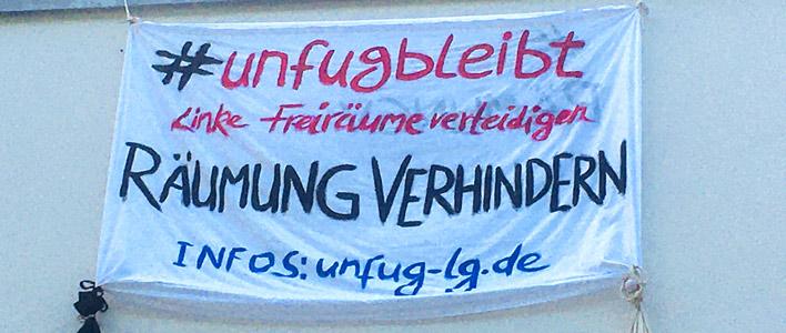 Solibanner vom Wohnprojekt die Fluse: #unfugbleit Linke Freiräume verteidigen Räumung verhindern infos: unfug-lg.de